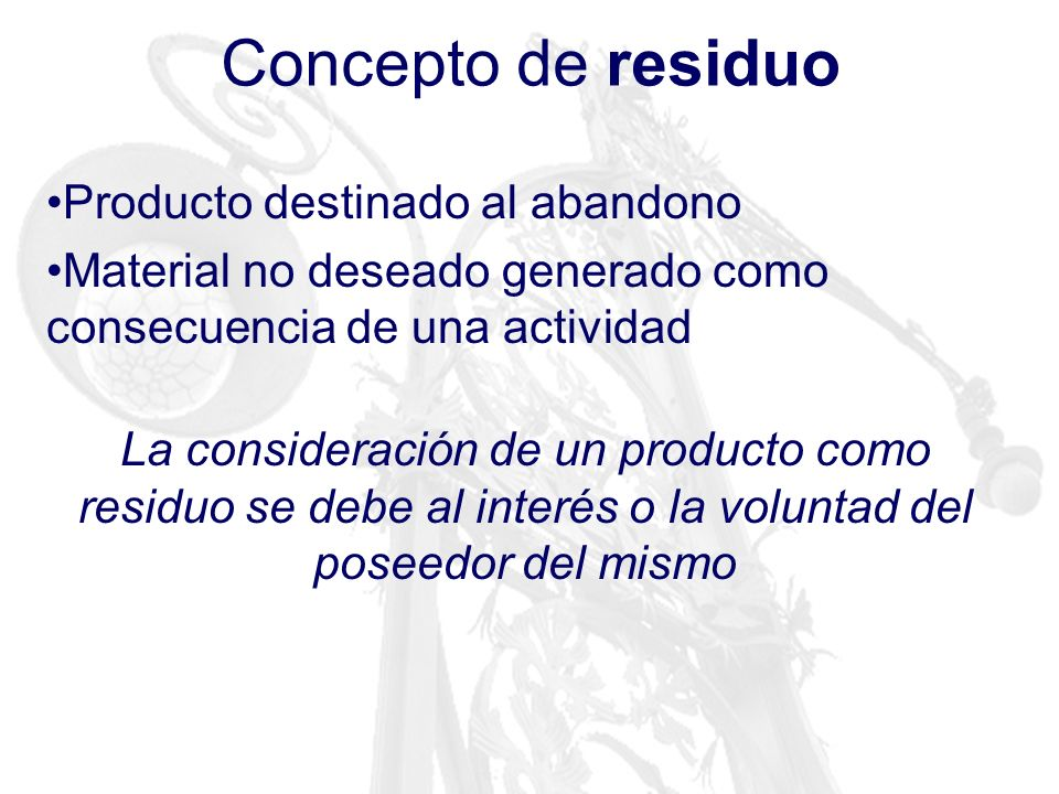 Concepto de residuo Producto destinado al abandono