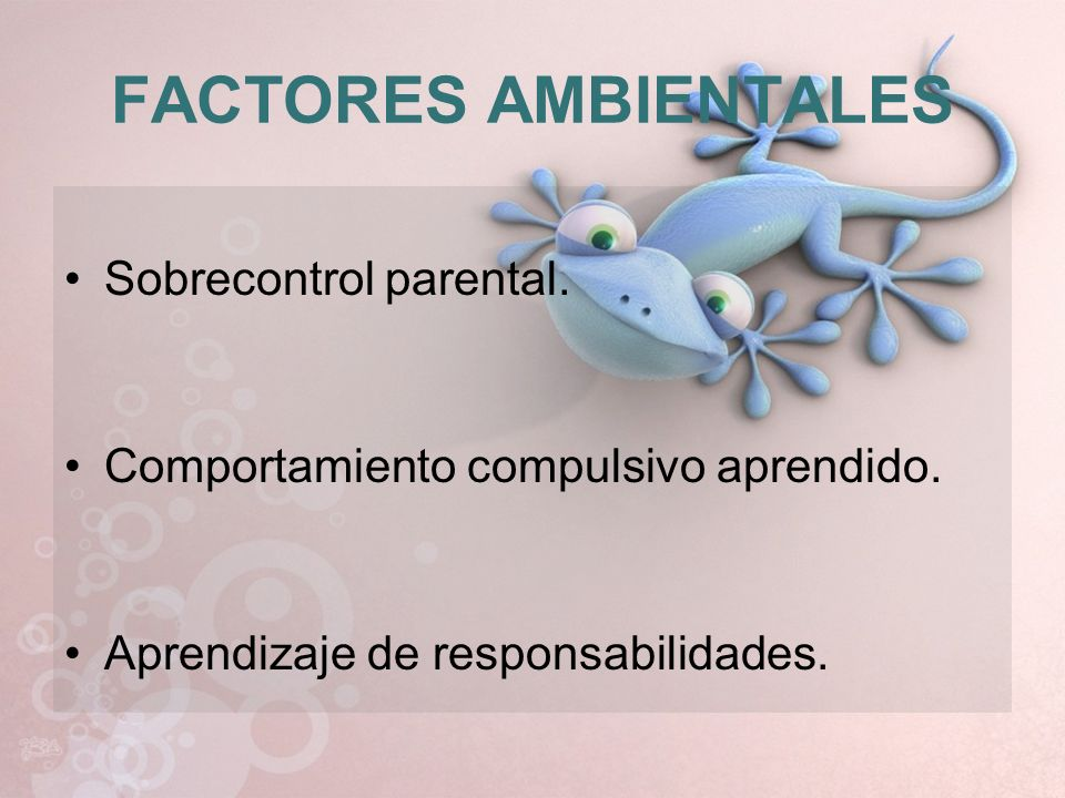 FACTORES AMBIENTALES Sobrecontrol parental.