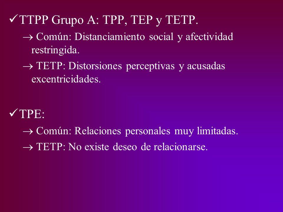 TTPP Grupo A: TPP, TEP y TETP.