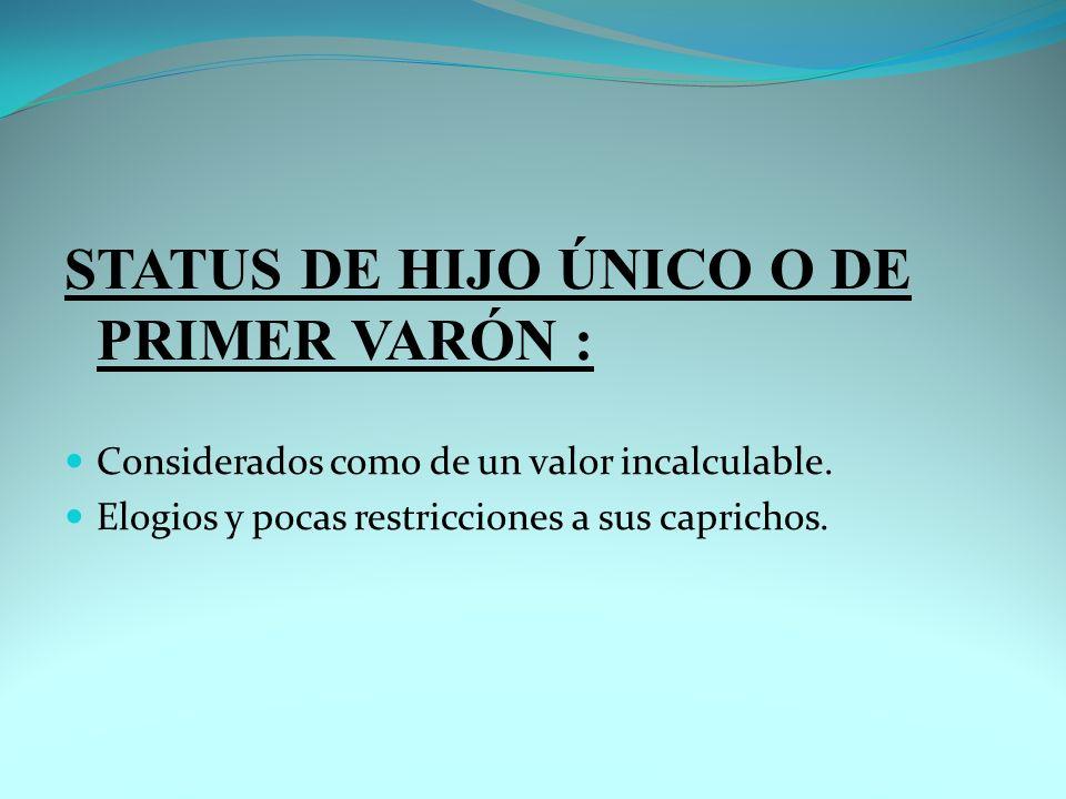 STATUS DE HIJO ÚNICO O DE PRIMER VARÓN :