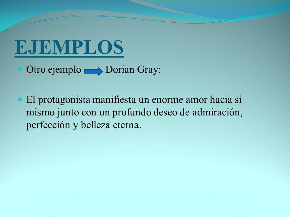 EJEMPLOS Otro ejemplo Dorian Gray: