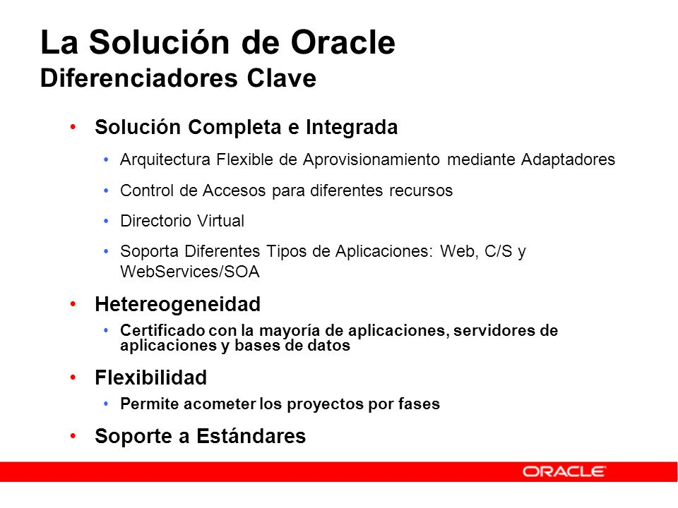 La Solución de Oracle Diferenciadores Clave