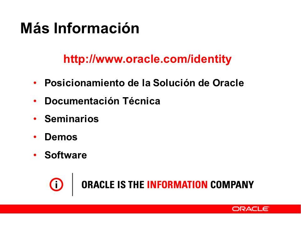 Más Información http://www.oracle.com/identity