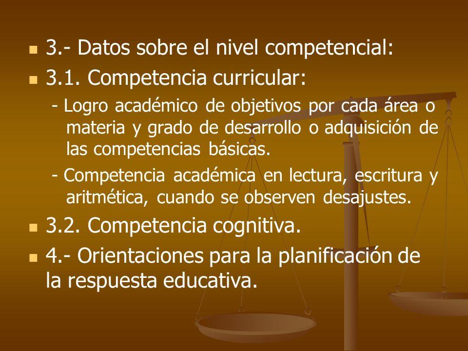 3.- Datos sobre el nivel competencial: 3.1. Competencia curricular: