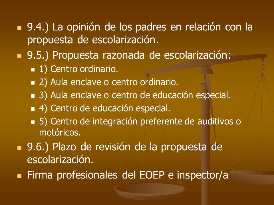 9.5.) Propuesta razonada de escolarización: