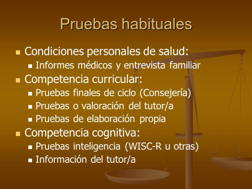 Pruebas habituales Condiciones personales de salud: