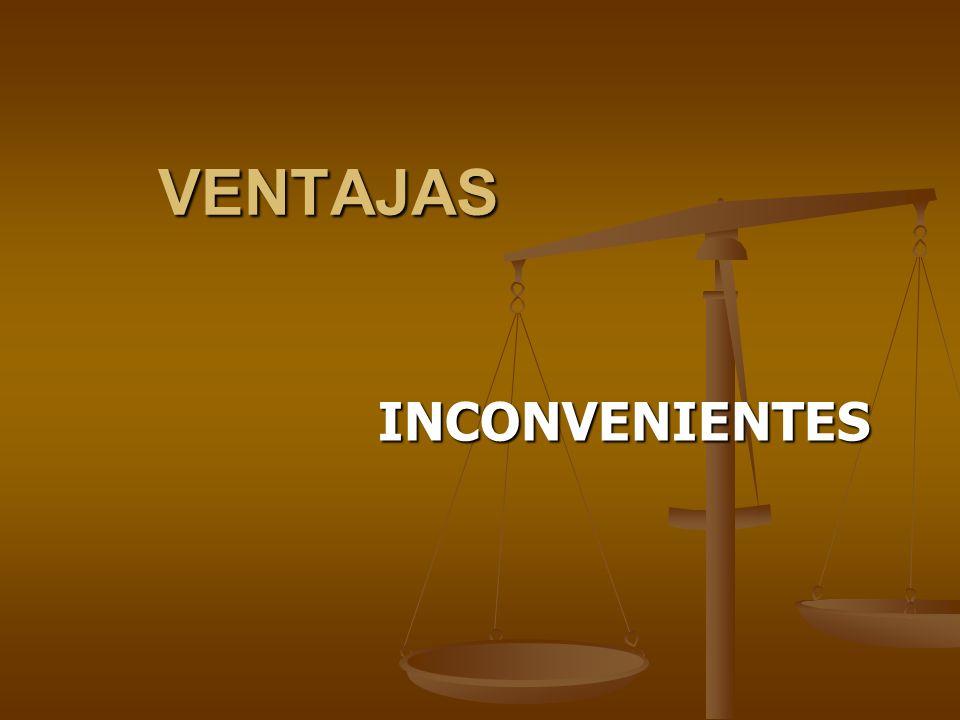 VENTAJAS INCONVENIENTES