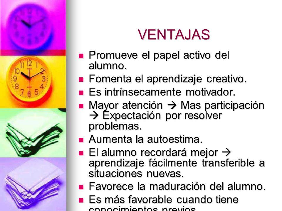 VENTAJAS Promueve el papel activo del alumno.