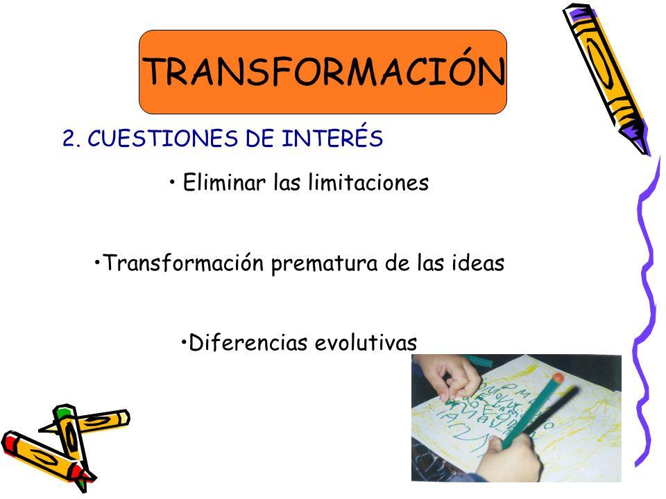 TRANSFORMACIÓN 2. CUESTIONES DE INTERÉS Eliminar las limitaciones