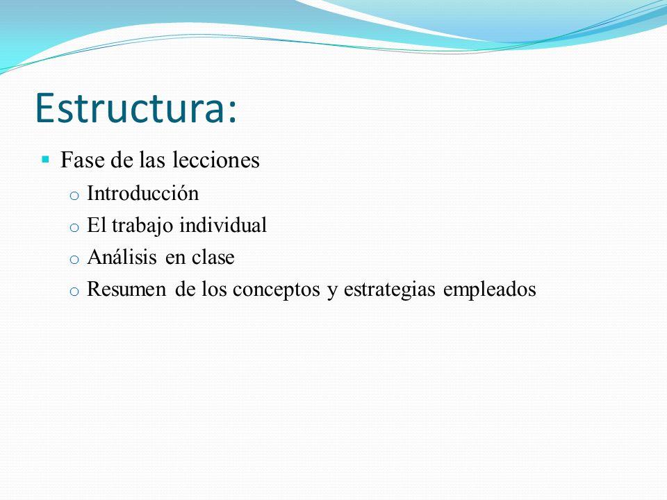 Estructura: Fase de las lecciones Introducción El trabajo individual