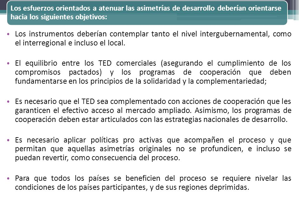 Los esfuerzos orientados a atenuar las asimetrías de desarrollo deberían orientarse hacia los siguientes objetivos: