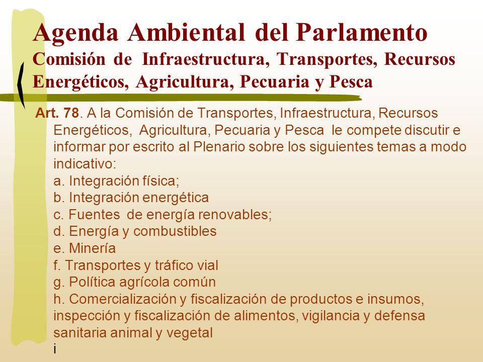 Agenda Ambiental del Parlamento Comisión de Infraestructura, Transportes, Recursos Energéticos, Agricultura, Pecuaria y Pesca