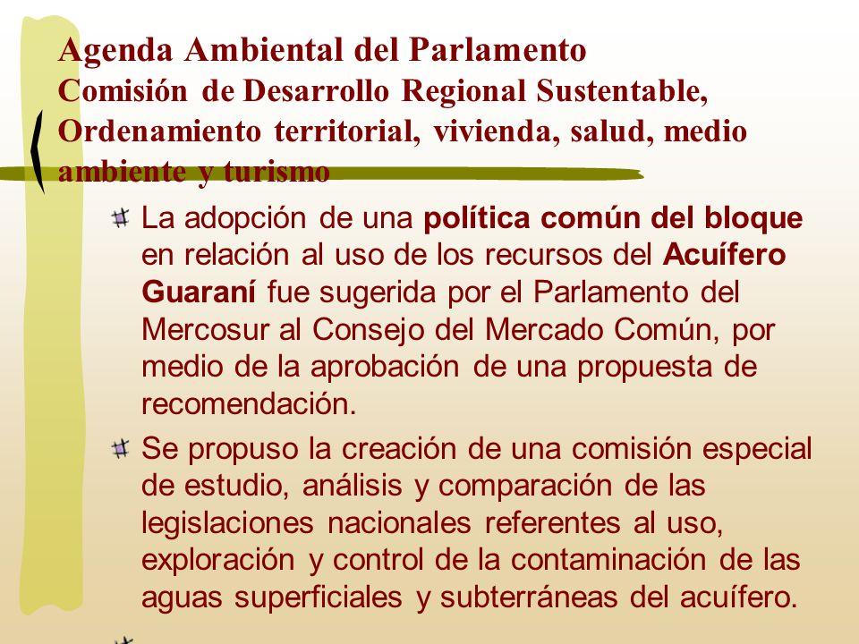 Agenda Ambiental del Parlamento Comisión de Desarrollo Regional Sustentable, Ordenamiento territorial, vivienda, salud, medio ambiente y turismo