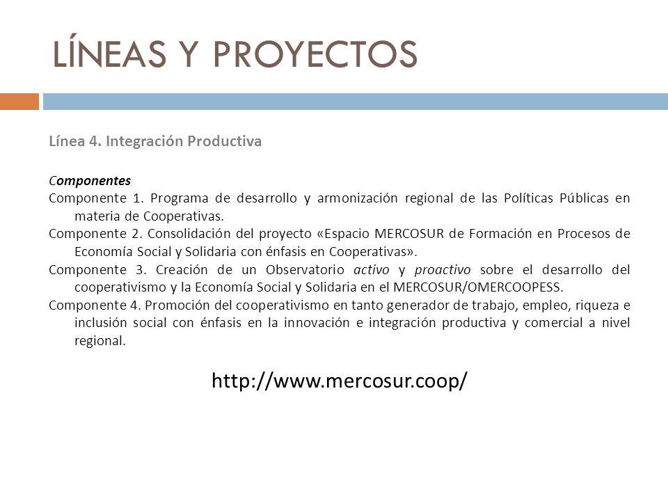 LÍNEAS Y PROYECTOS http://www.mercosur.coop/