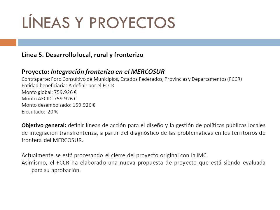 LÍNEAS Y PROYECTOS Línea 5. Desarrollo local, rural y fronterizo