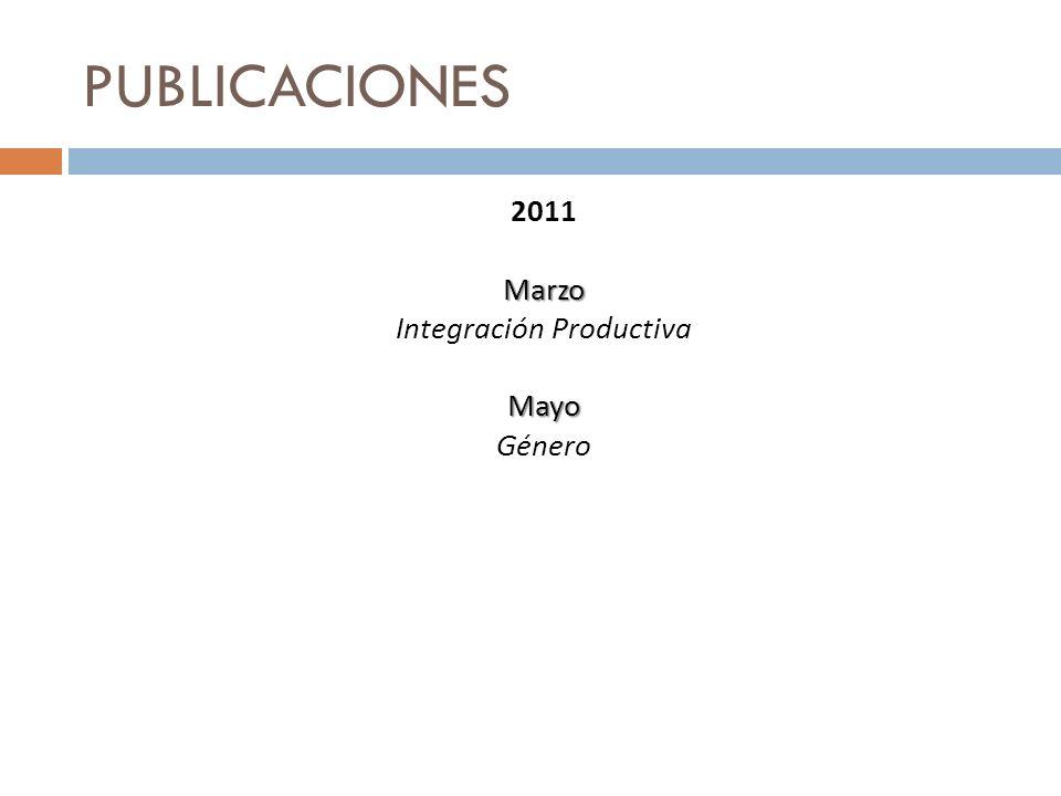 2011 Marzo Integración Productiva Mayo Género