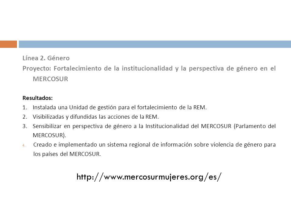 http://www.mercosurmujeres.org/es/ Línea 2. Género