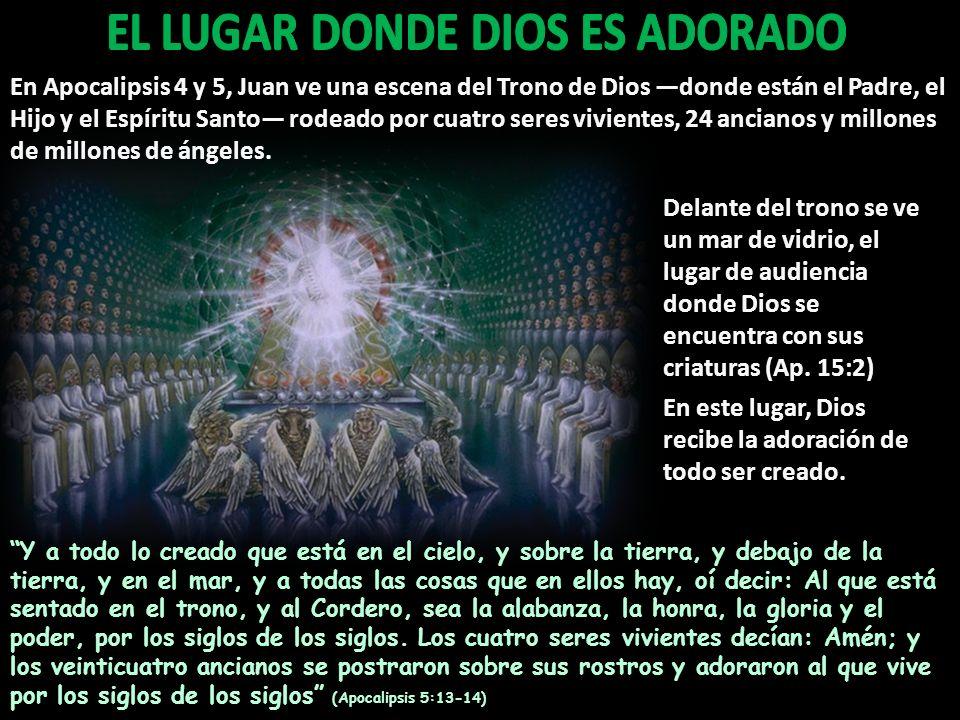EL LUGAR DONDE DIOS ES ADORADO