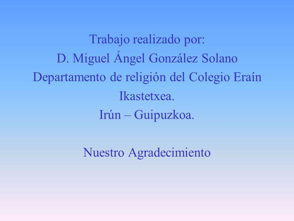 Trabajo realizado por: D. Miguel Ángel González Solano