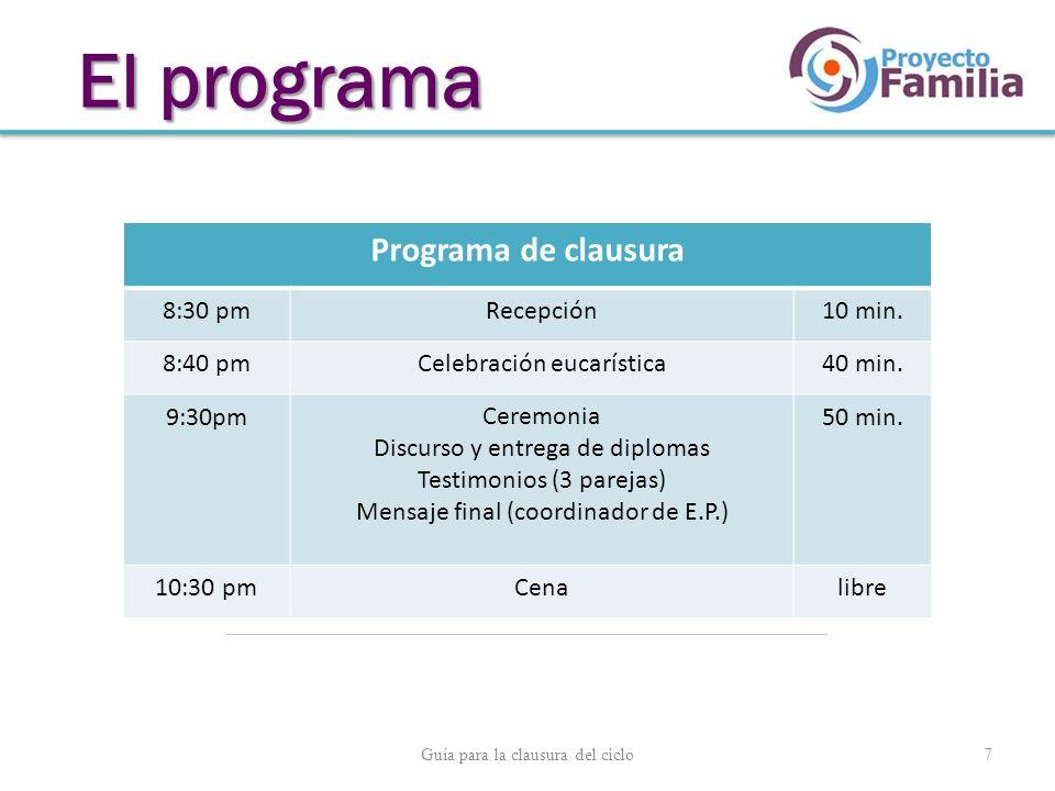 El programa Programa de clausura 8:30 pm Recepción 10 min. 8:40 pm
