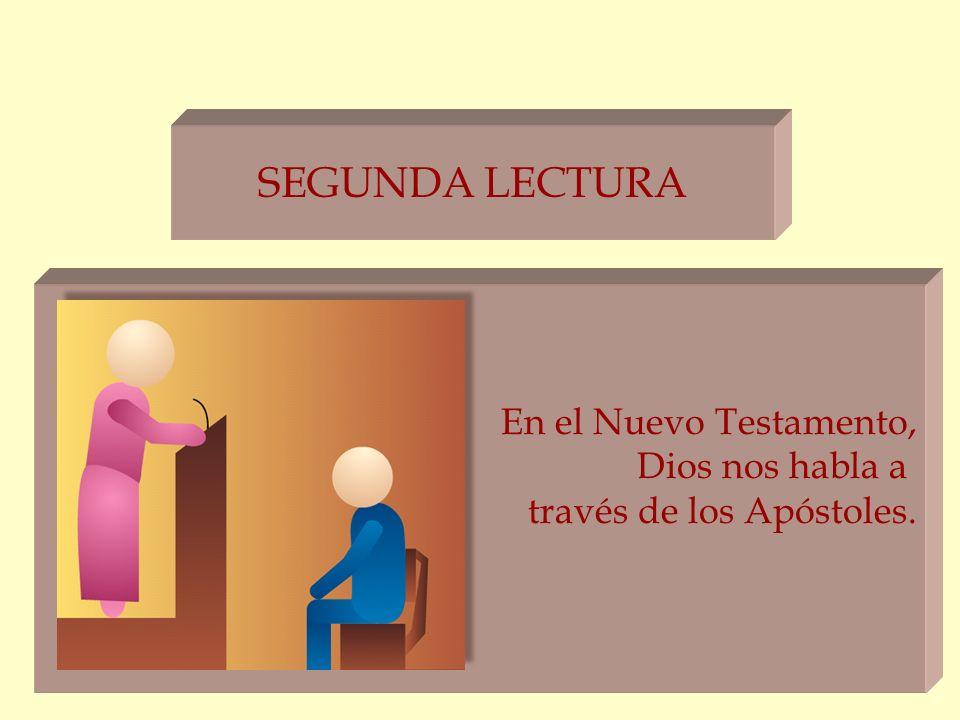 SEGUNDA LECTURA En el Nuevo Testamento, Dios nos habla a