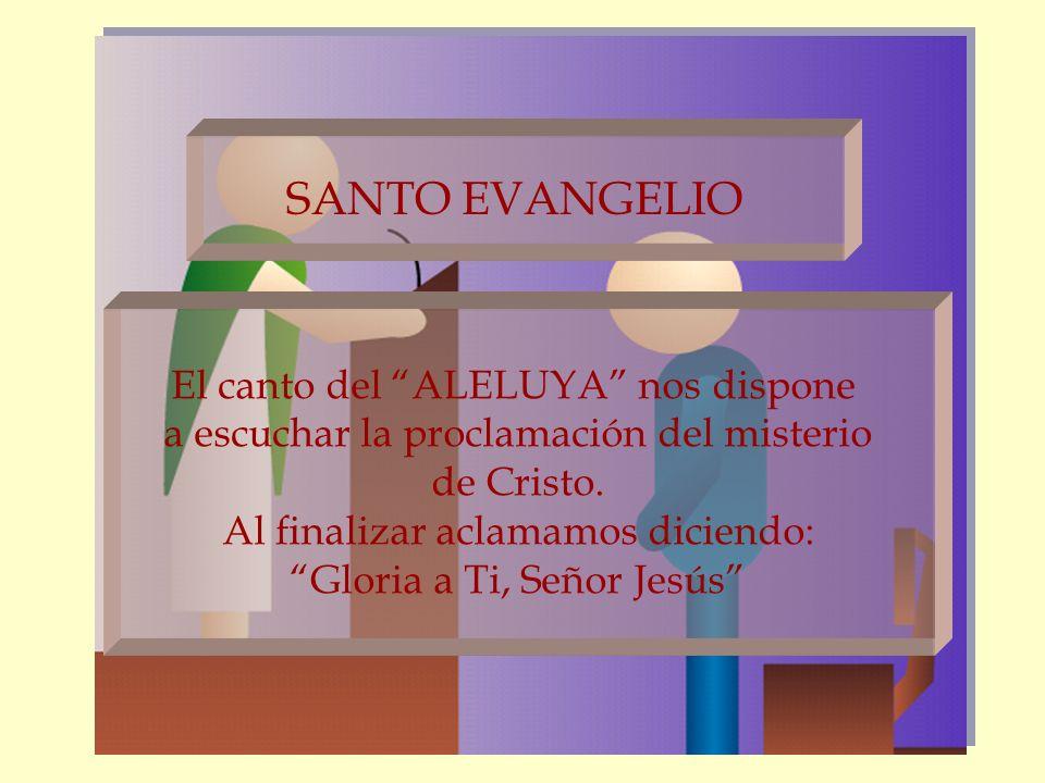 SANTO EVANGELIO El canto del ALELUYA nos dispone