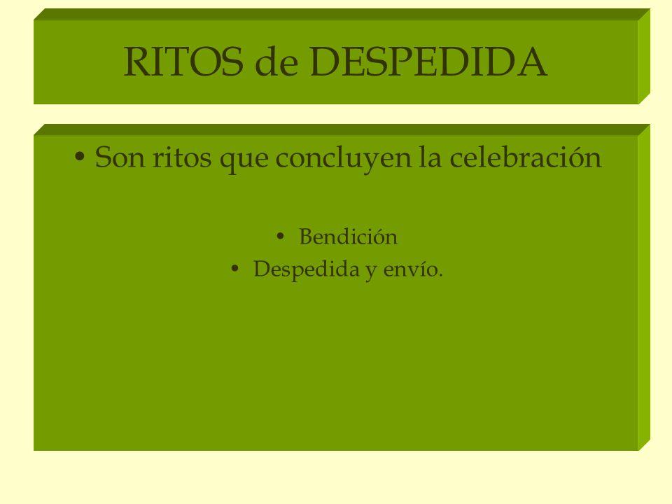 Son ritos que concluyen la celebración