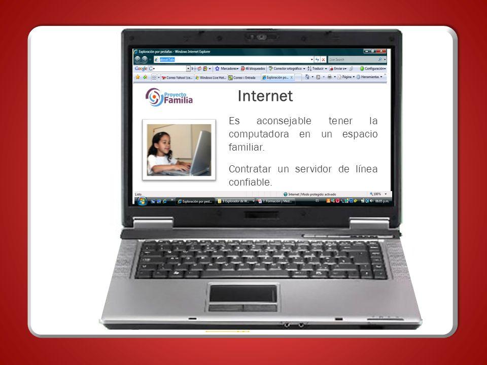 Internet Es aconsejable tener la computadora en un espacio familiar.