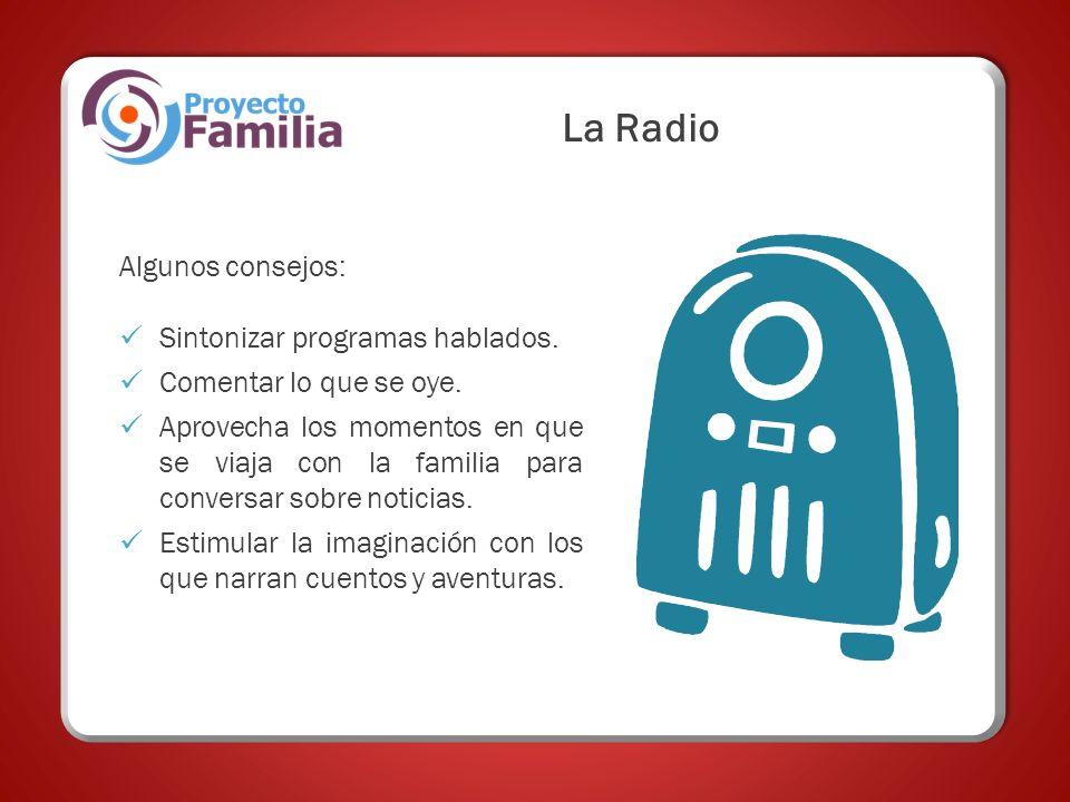La Radio Algunos consejos: Sintonizar programas hablados.