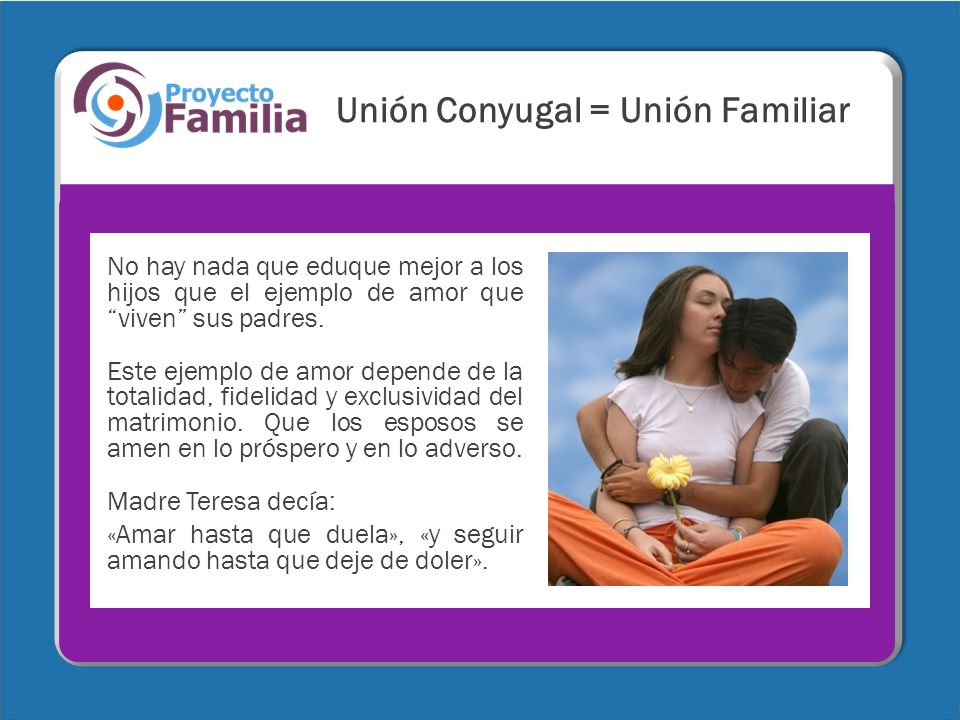 Unión Conyugal = Unión Familiar