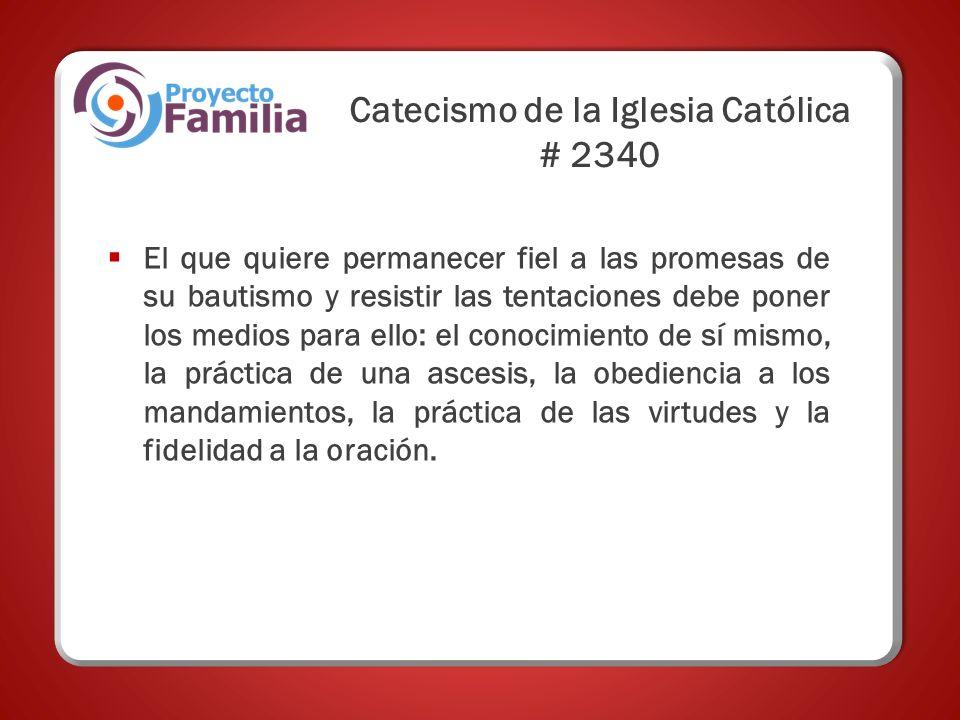 Catecismo de la Iglesia Católica # 2340