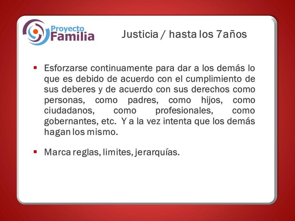 Justicia / hasta los 7años