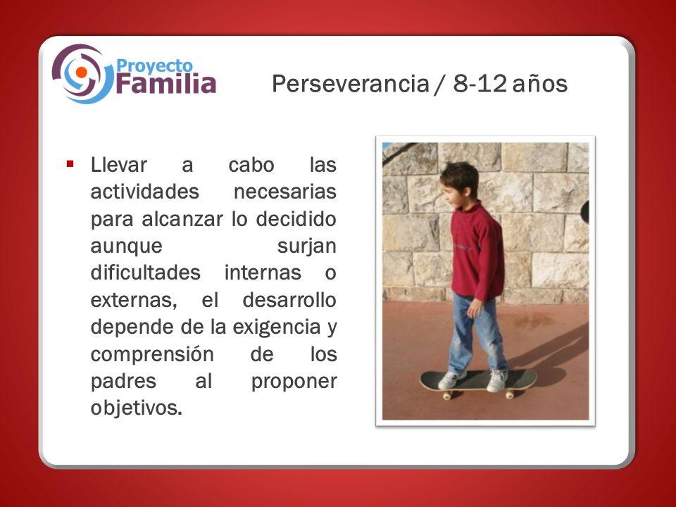 Perseverancia / 8-12 años