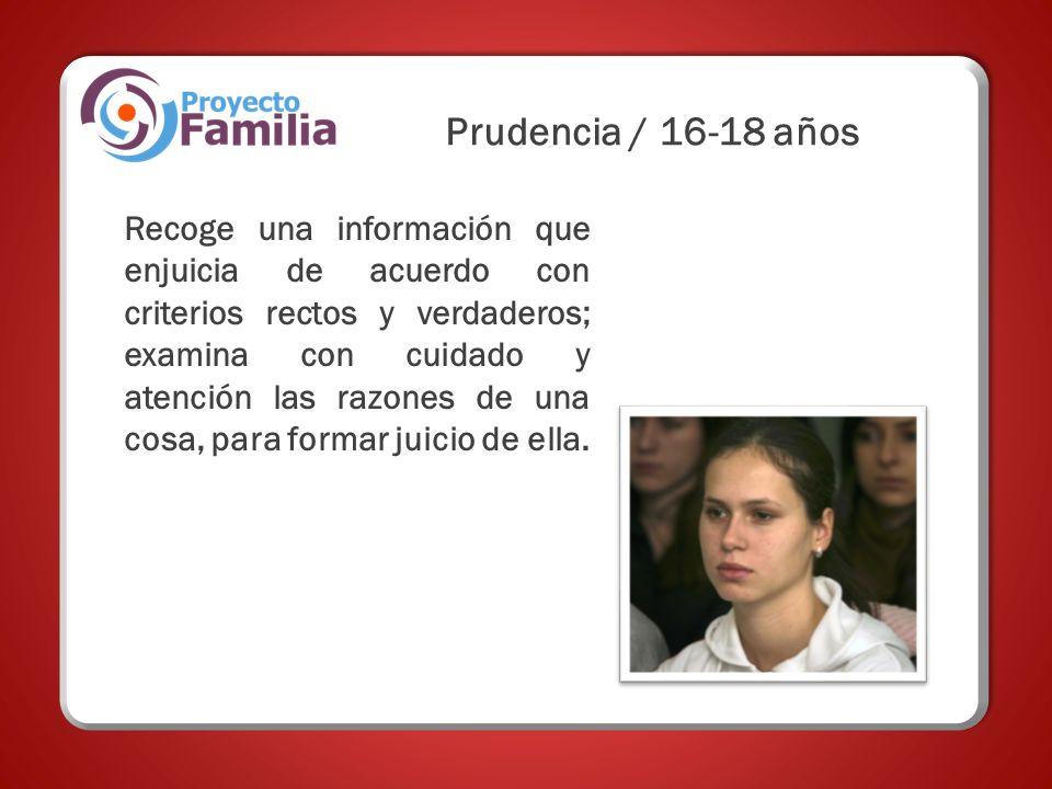 Prudencia / 16-18 años