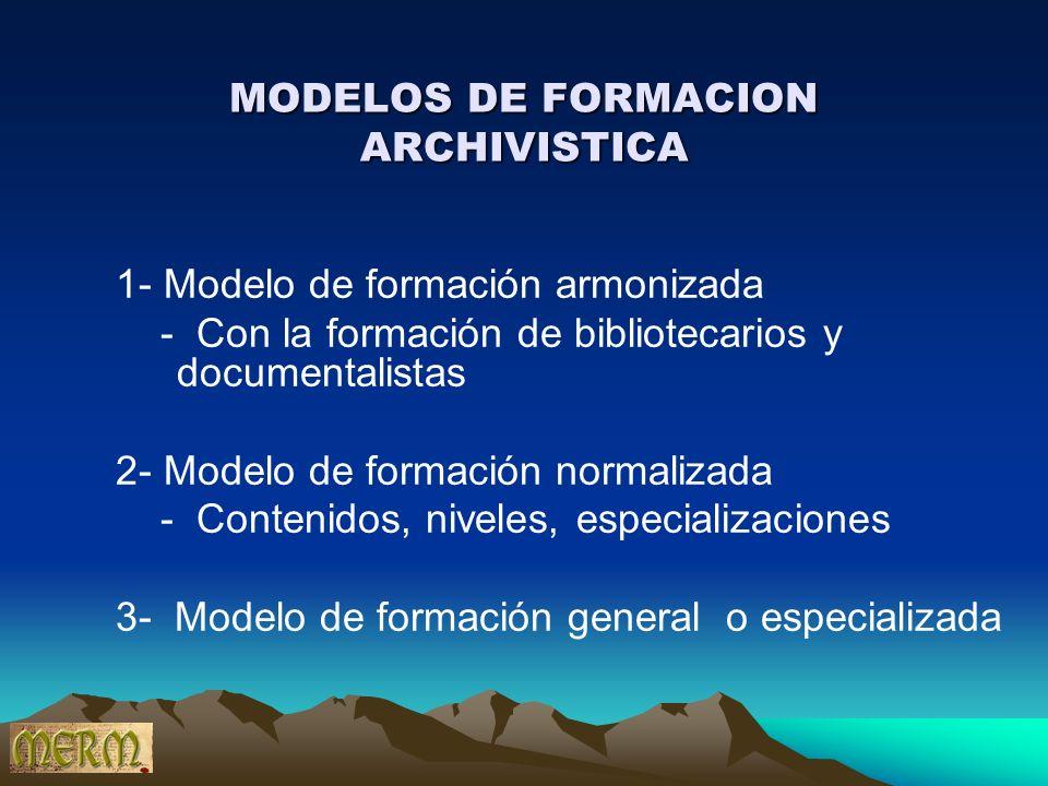 MODELOS DE FORMACION ARCHIVISTICA