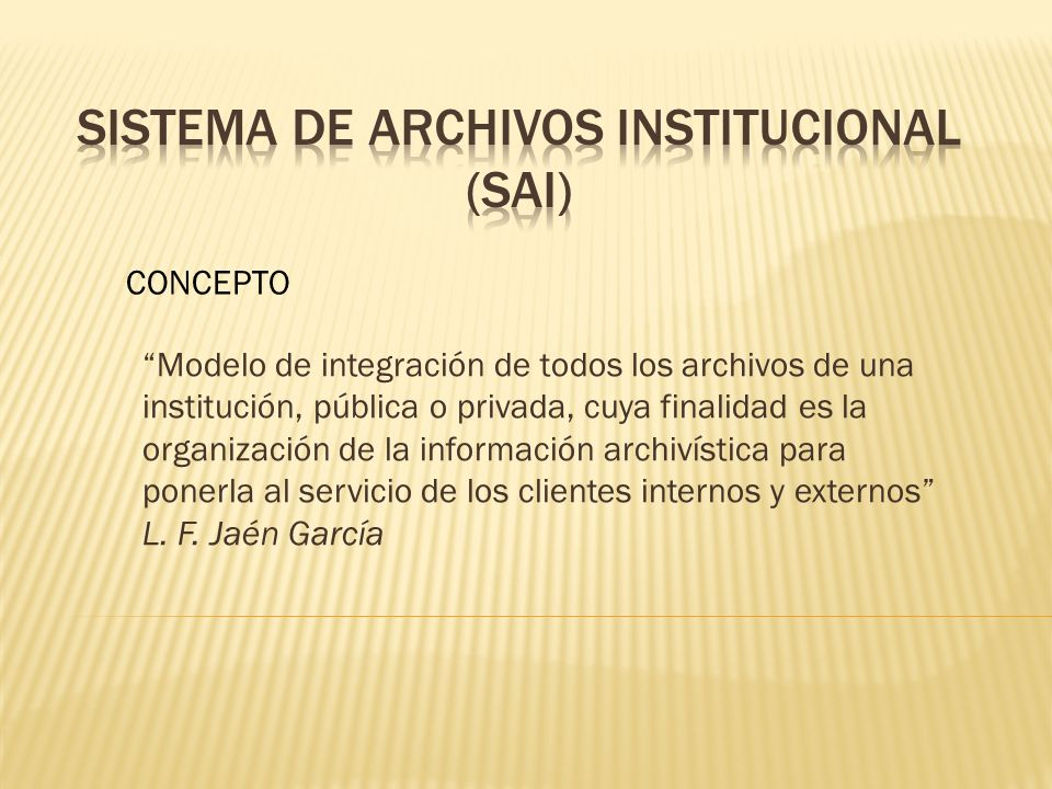 SISTEMA DE ARCHIVOS INSTITUCIONAL (SAI)