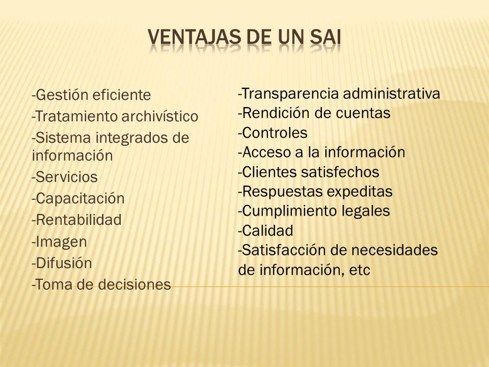 VENTAJAS DE UN SAI -Gestión eficiente -Tratamiento archivístico