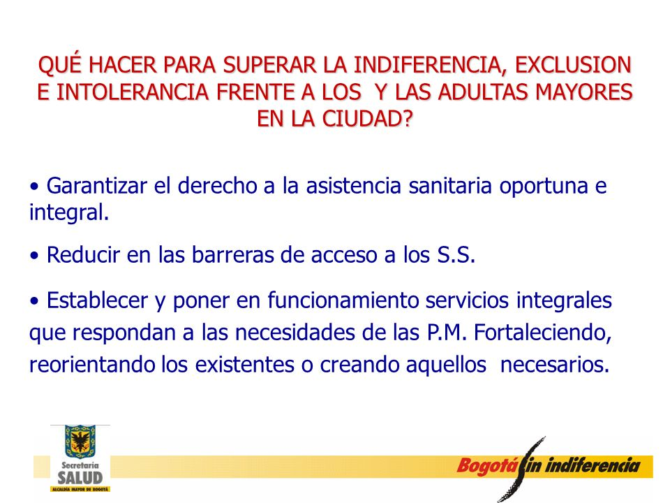 QUÉ HACER PARA SUPERAR LA INDIFERENCIA, EXCLUSION E INTOLERANCIA FRENTE A LOS Y LAS ADULTAS MAYORES EN LA CIUDAD