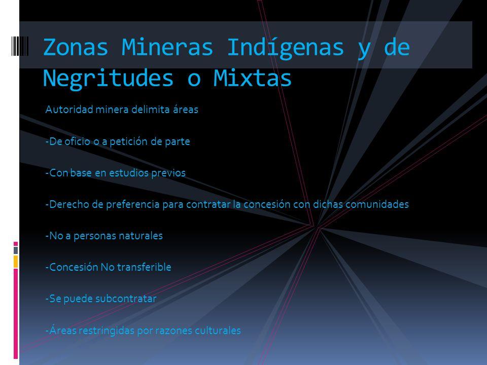 Zonas Mineras Indígenas y de Negritudes o Mixtas