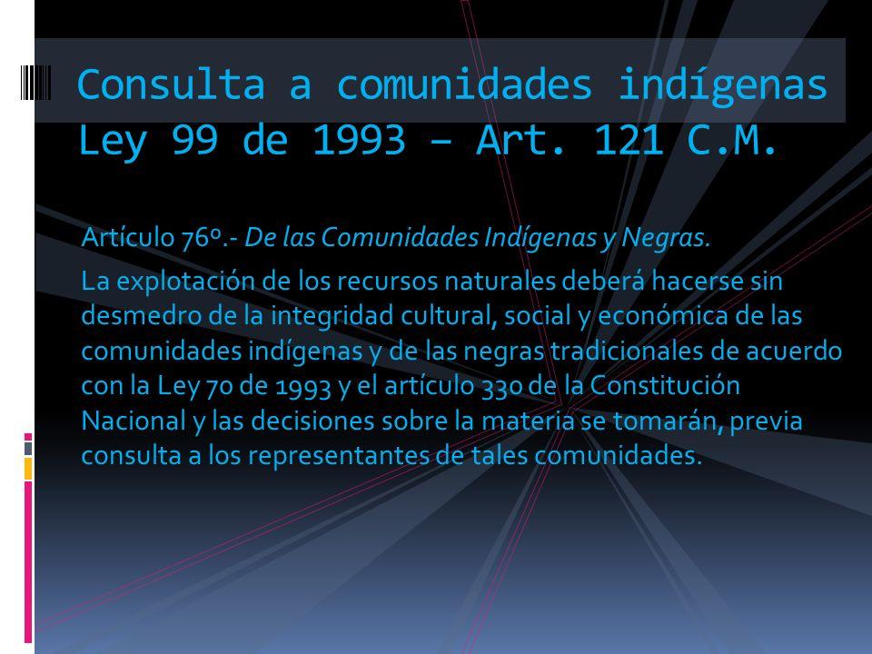 Consulta a comunidades indígenas Ley 99 de 1993 – Art. 121 C.M.