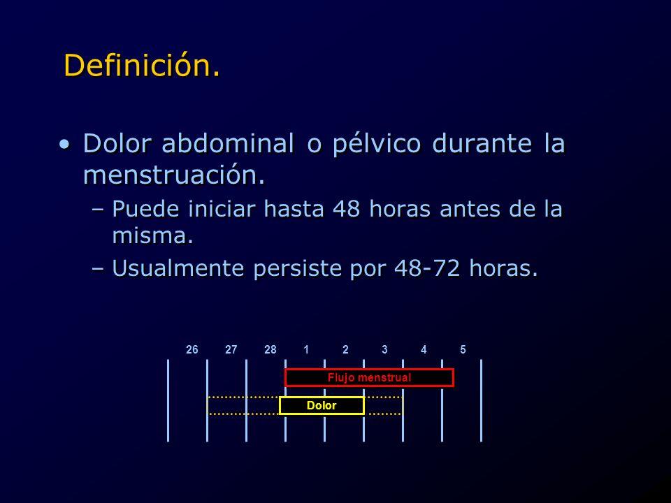 Definición. Dolor abdominal o pélvico durante la menstruación.