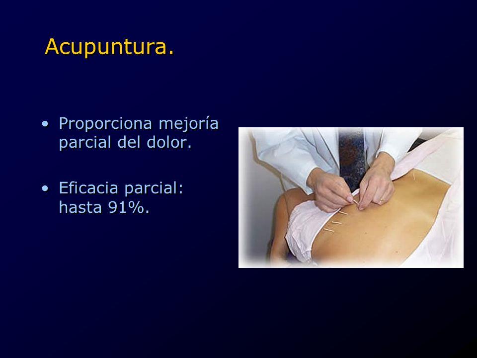 Acupuntura. Proporciona mejoría parcial del dolor.
