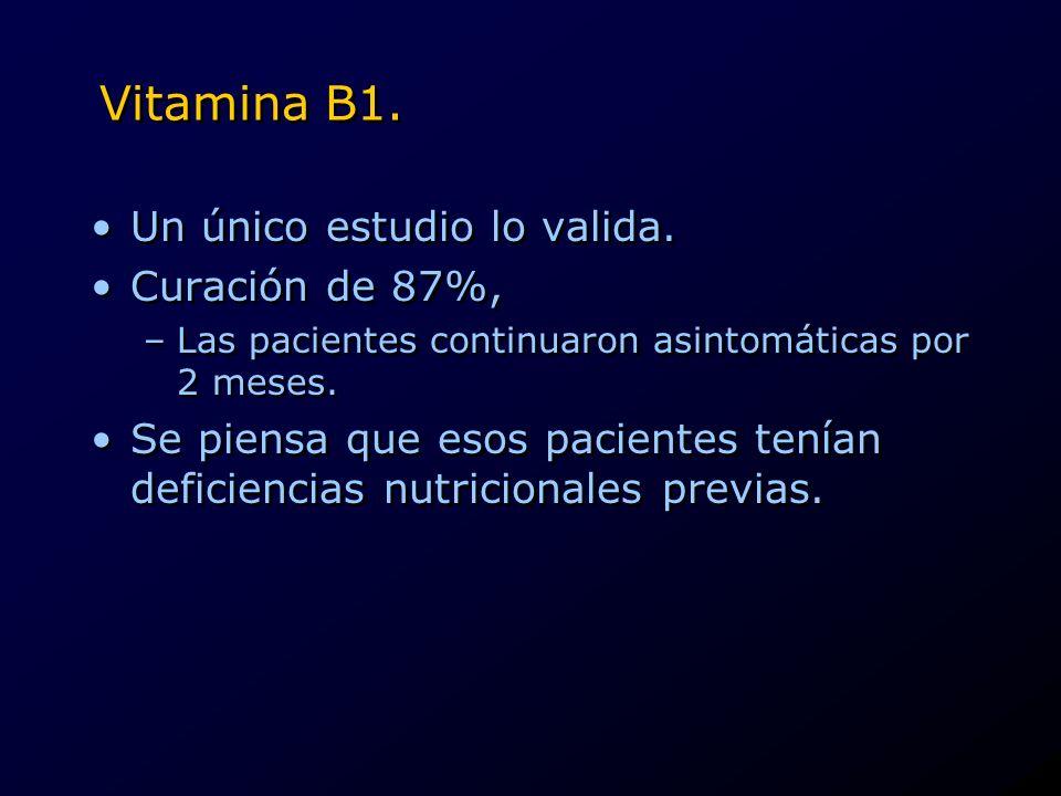 Vitamina B1. Un único estudio lo valida. Curación de 87%,