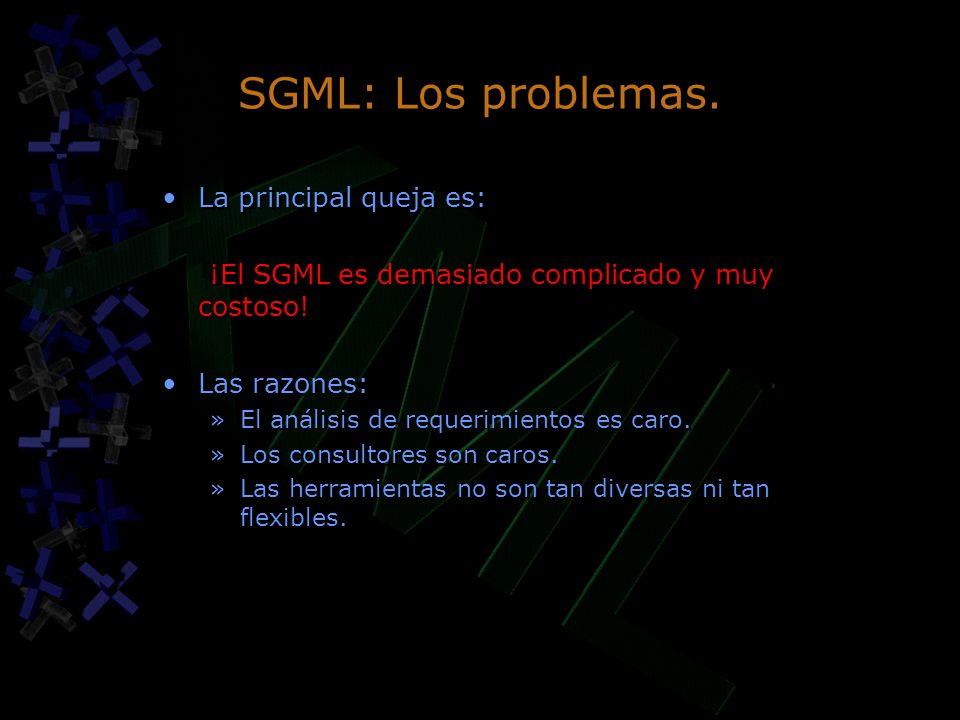 SGML: Los problemas. La principal queja es:
