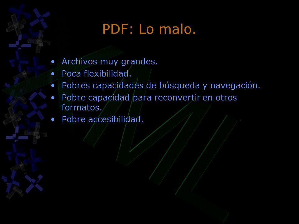 PDF: Lo malo. Archivos muy grandes. Poca flexibilidad.