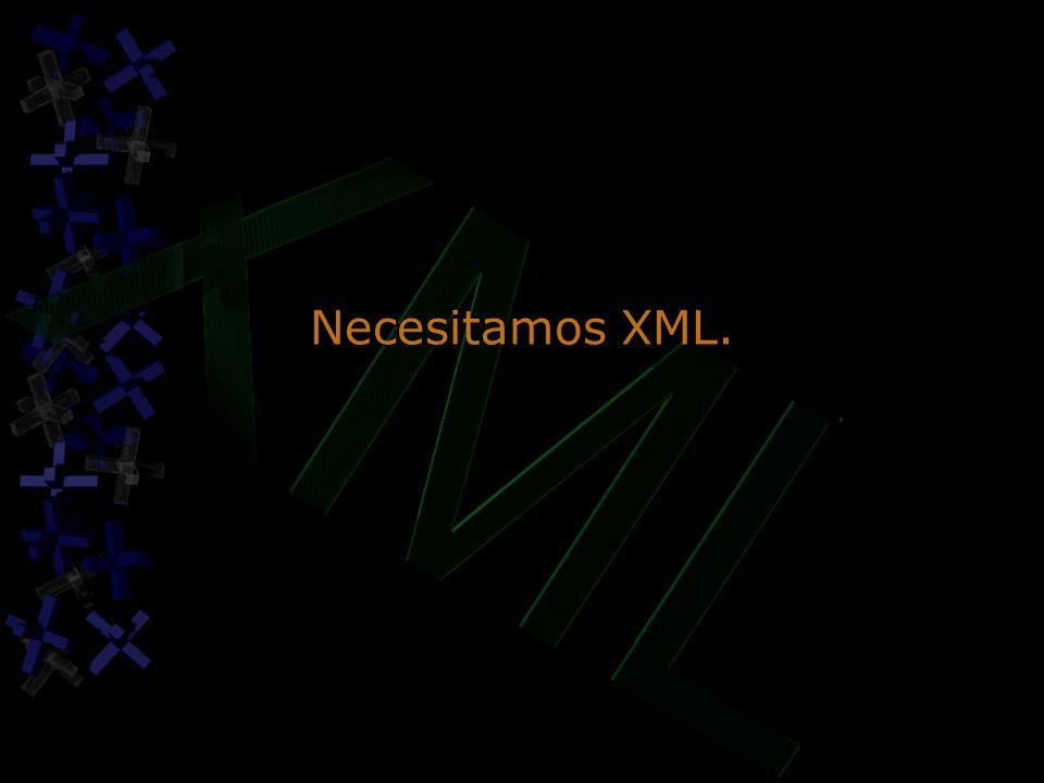 Necesitamos XML.