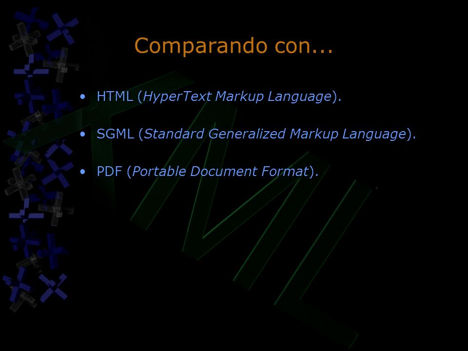 Comparando con... HTML (HyperText Markup Language).