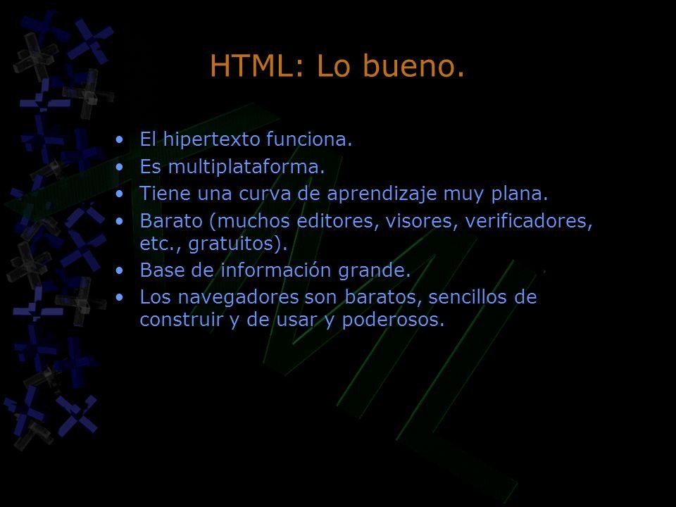 HTML: Lo bueno. El hipertexto funciona. Es multiplataforma.