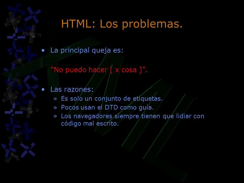 HTML: Los problemas. La principal queja es: