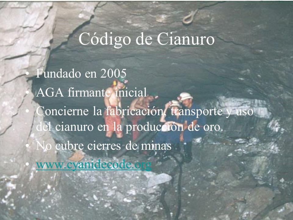 Código de Cianuro Fundado en 2005 AGA firmante inicial